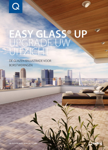 Q-railing catalogus - Glas balustradesysteem: Easy Glass Up